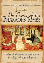 The Curse of the Pharaohs Tombs': Tales of the Unexpected Since the Days of Tutankhamun