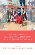 Nationalism, Transnationalism in Spain and Latin America, 1808-1923