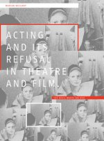 Acting and Its Refusal in Theatre and Film: The Devil Makes Believe