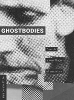 Ghostbodies: Towards a New Theory of Invalidism