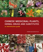 Chinese Medicinal Plants and Drugs: An Identification Guide