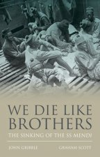 We Die Like Brothers: The South African Native Labour Corps and the Sinking of the SS Mendi