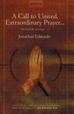 A Call to United, Extraordinary Prayer: An Humble Attempt...