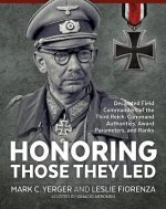 Honoring Those They Led: Decorated Field Commanders of the Third Reichcommand Authorities, Award Parameters, and Ranks