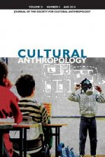 Cultural Anthropology: Journal of the Society for Cultural Anthropology (Volume 31, Number 3, August 2016)