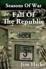 Fall of the Republic: Seasons of War-Volume One