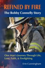 Refined by Fire: One Manas Journey Through Life, Love, Faith, & Firefighting