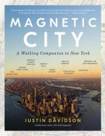 Magnetic City: An Ambler's Companion to New York