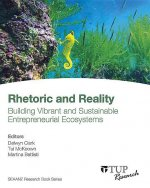 Rhetoric and Reality: Building Vibrant and Sustainable Entreprenurial Ecosystems