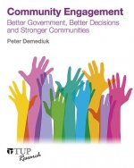 Community Engagement: Better Government, Better Decisions and Stronger Communities