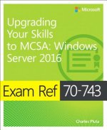 Exam Ref 70-743 Upgrading Your Skills to MCSA