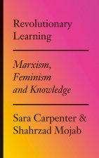 Revolutionary Learning: Marxism, Feminism and Knowledge