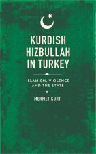Kurdish Hizbullah in Turkey: Islamism, Violence and the State