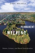 Permanent Weekend: Nature, Leisure, and Rural Gentrification