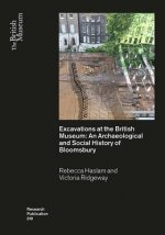 Excavations at the British Museum: An Archaeological and Social History of Bloomsbury