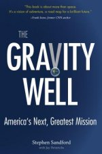 The Gravity Well: America's Next, Greatest Mission