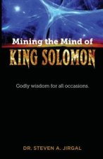 MINING THE MIND OF KING SOLOMO
