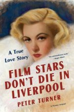 Film Stars Don T Die in Liverpool: A True Love Story