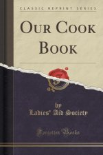 Our Cook Book (Classic Reprint)