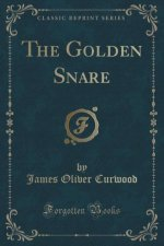 The Golden Snare (Classic Reprint)