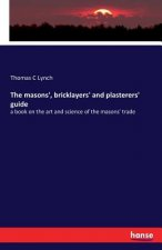 masons', bricklayers' and plasterers' guide
