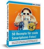 50 Rezepte für coole Smartphone-Fotos!