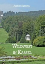 Wildwest in Kassel