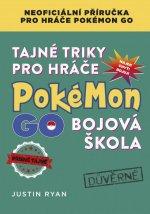 Tajné triky pro hráče Pokémon GO Bojová škola