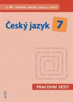 Český jazyk 7 III. díl Přehledy, tabulky, rozbory, cvičení
