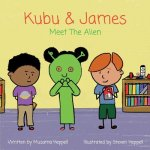 Kubu & James Meet the Alien