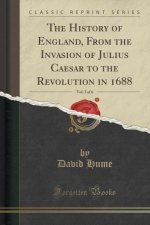 The History of England, From the Invasion of Julius Caesar to the Revolution in 1688, Vol. 3 of 6 (Classic Reprint)