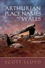 ARTHURIAN PLACE NAMES OF WALES