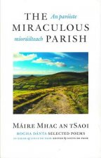 The Miraculous Parish / An Paroiste Mioruilteach: Selected Poems