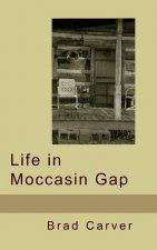 LIFE IN MOCCASIN GAP