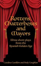ROTTENS CHATTERBOXES & MAYORS