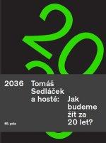 Tomáš Sedláček a hosté 2036