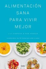 Alimentacion Sana Para Vivir Mejor / The Detox Kitchen Bible