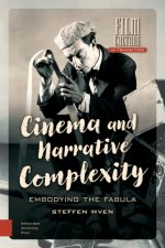 Cinema and Narrative Complexity: Embodying the Fabula