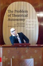 The Problem of Theatrical Autonomy: Analysing Theatre as a Social Practice