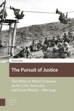 The Pursuit of Justice: The Military Moral Economy in the USA, Australia, and Great Britain - 1861-1945