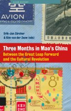 Three Months in Mao's China: Between the Great Leap Forward and the Cultural Revolution