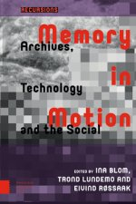 Memory in Motion: Archives, Technology and the Social