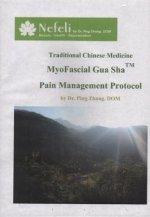 Traditional Chinese Medicine Myofascial Gua Sha Pain Management Protocol