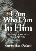 I Am Who I Am In Him