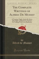 The Complete Writings of Alfred De Musset, Vol. 3