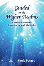 Guided to the Higher Realms