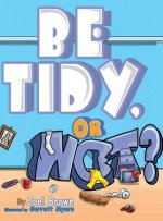 Be Tidy, Or Not?