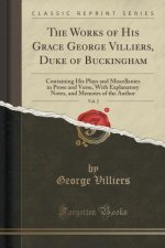 The Works of His Grace George Villiers, Duke of Buckingham, Vol. 2