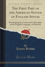 The First Part of the American System of English Syntax, Vol. 1 of 3