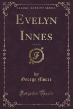 Evelyn Innes, Vol. 1 of 2 (Classic Reprint)